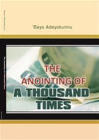 Anointing of a Thousand Times