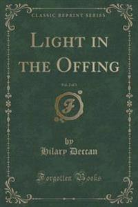 Light in the Offing, Vol. 2 of 3 (Classic Reprint)