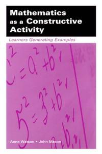 Mathematics as a Constructive Activity