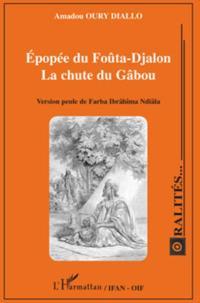 Epopee du foUta-djalon - la chute du gabou - version peule d