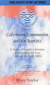 Calvinsim, Communion And The Baptists