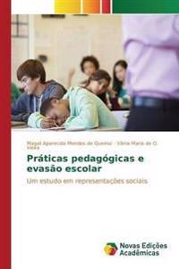Praticas Pedagogicas E Evasao Escolar