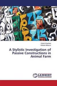 A Stylistic Investigation of Passive Constructions in Animal Farm