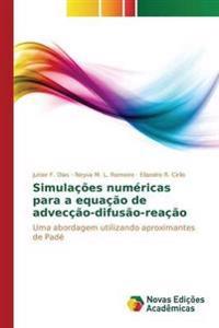 Simulacoes Numericas Para a Equacao de Adveccao-Difusao-Reacao