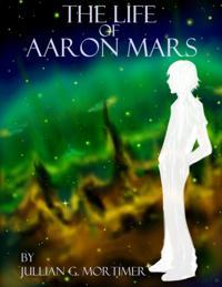 Life of Aaron Mars