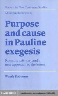 Purpose and Cause in Pauline Exegesis