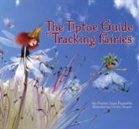 Tiptoe Guide to Tracking Fairies