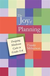The Joy of Planning: Designing Minilesson Cycles in Grades 3-6
