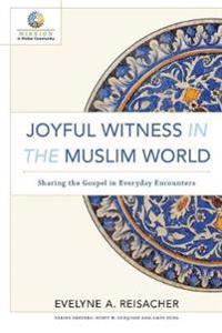 Joyful Witness in the Muslim World