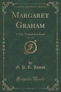 Margaret Graham, Vol. 1 of 2