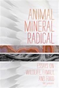 Animal, Mineral, Radical