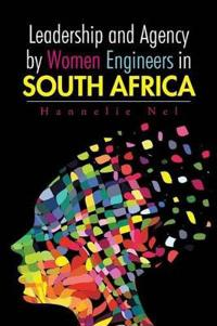 Leadership and Agency by Women Engineers in South Africa