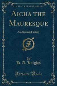 Aicha the Mauresque