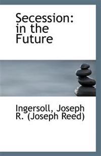 Secession: In the Future