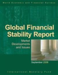 Global Financial Stability Report, September 2006: Market Developments and Issues