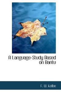 A Language-Study Based on Bantu