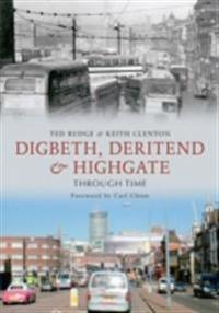 Digbeth, Deritend and Highgate Through Time