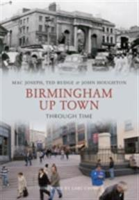 Birmingham Up Town Through Time