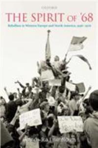 Spirit of '68: Rebellion in Western Europe and North America, 1956-1976