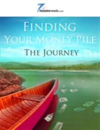 Finding Your Money Pile - The Journey