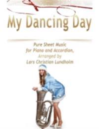 My Dancing Day Pure Sheet Music for Piano and Accordion, Arranged by Lars Christian Lundholm