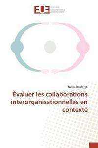 �valuer Les Collaborations Interorganisationnelles En Contexte