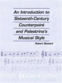 Introduction to Sixteenth Century Counterpoint and Palestrina's Musical Style