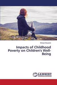 Impacts of Childhood Poverty on Children's Well-Being