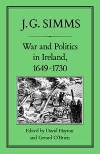 War and Politics in Ireland, 1649-173
