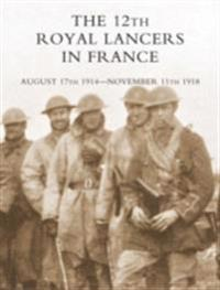 12th Royal Lancers in France
