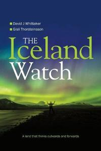 The Iceland Watch: Portrait of a Country That Thinks Outwards and Forwards