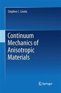 Continuum Mechanics of Anisotropic Materials