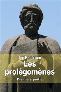 Les Prolégomènes: Première Partie