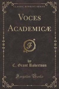 Voces Academicae (Classic Reprint)