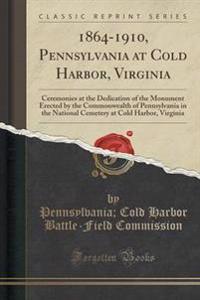 1864-1910, Pennsylvania at Cold Harbor, Virginia
