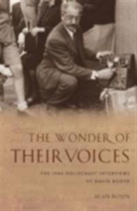 Wonder of Their Voices: The 1946 Holocaust Interviews of David Boder