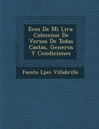 Ecos De Mi Lira: Coleccion De Versos De Todas Castas, Generos Y Condiciones