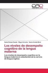 Los Niveles de Desempeno Cognitivo de La Lengua Materna