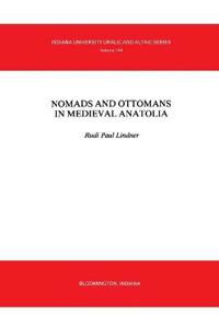 Nomads and Ottomans in Medieval Anatolia