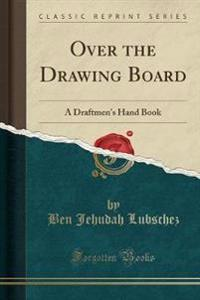 Over the Drawing Board