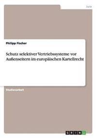 Schutz Selektiver Vertriebssysteme VOR Auenseitern Im Europaischen Kartellrecht