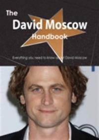 David Moscow Handbook - Everything you need to know about David Moscow
