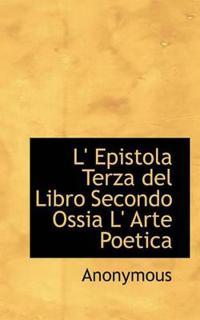 L' Epistola Terza del Libro Secondo Ossia L' Arte Poetica