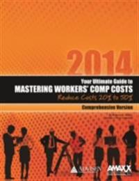 Your Ultimate Guide to Mastering Workers' Comp Costs