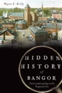 Hidden History of Bangor