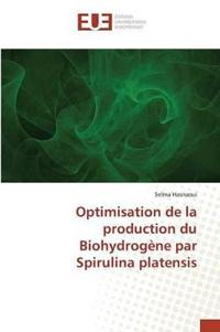 Optimisation de la Production Du Biohydrog�ne Par Spirulina Platensis