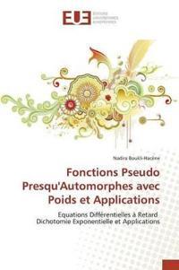 Fonctions Pseudo Presqu'automorphes Avec Poids Et Applications