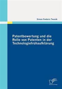 Patentbewertung Und Die Rolle Von Patenten in Der Technologiefrauhaufklarung