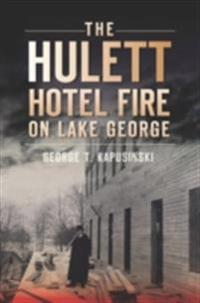 Hulett Hotel Fire on Lake George