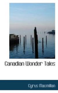Canadian Wonder Tales